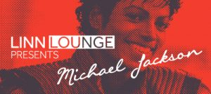 Linn Lounge presents... Michael Jackson