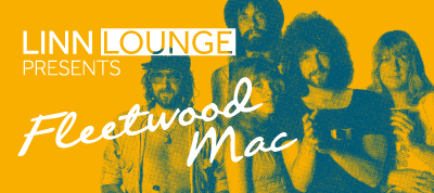 Linn Lounge presents... Fleetwood Mac