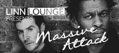 Linn Lounge presents... Massive Attack