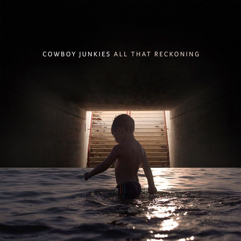 Cowboy Junkies - All That Reckoning (2018)